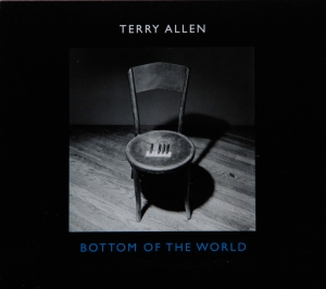 Terry Allen Bottom Of The World Cover