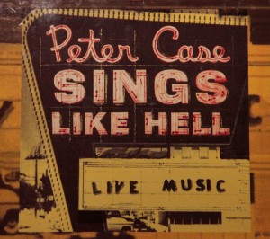 Peter Case Sings Like Hell album cover jpg