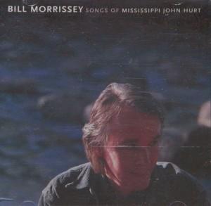 Bill Morrissey Songs Of Mississippi John Hurt CD cover jpeg